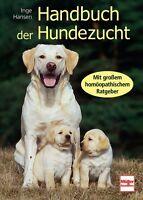 Handbuch der Hundezucht mit großem homöopathischen Ratgeber Info Tipps Buch Book
