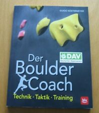 Der Boulder-Coach - Technik · Taktik · Training von Guido Köstermeyer DAV