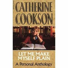 Let Me Make Myself Plain by Catherine Cookson Charitable Trust, Catherine Cookson (Paperback, 2015)