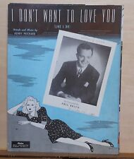 I Don't Want To Love You (Like I Do) - 1944 sheet music - Phil Brito photo