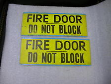 VINTAGE FIRE DOOR DO NOT BLOCK ADHESIVE SIGN 5 X 14 PACKAGE OF 2 MAN CAVE SIGN