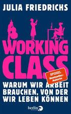 Working Class. Warum wir Arbeit brauchen, von der wir leben können [Gebundene Au