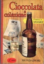 Cioccolata a colazione Moore  Mondadori 1958