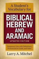 A Student's Vocabulary for Biblical Hebrew and Aramaic - Mitchel, Larry A.