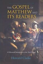 The Gospel of Matthew and Its Readers : A Historical Introduction to the...