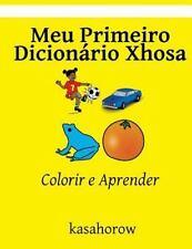 Xhosa Kasahorow: Meu Primeiro Dicionário Xhosa : Colorir e Aprender by...