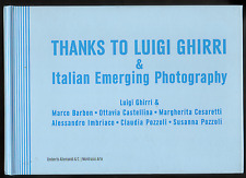 Thanks to Luigi GHIRRI & Italian Emerging Photography. Montrasio Arte, 2012. EO