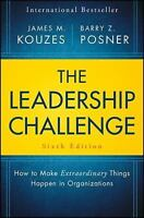 The Leadership Challenge : How to Make Extraordinary Things Happen in...