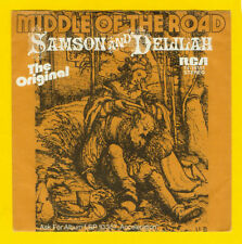 MIDDLE OF THE ROAD SAMSON AND DELILAH / THE TALK OF ALL THE U.S.A. ( NM - 1972 )