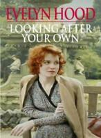 Looking After Your Own By EVELYN HOOD. 9780316849180