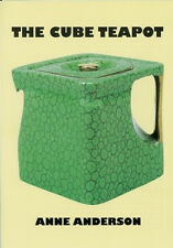 THE CUBE TEAPOT BOOK:  by ANNE ANDERSON