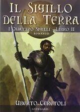 Il sigillo della terra. I quattro sigili: 2 - Uberto Ceretoli -Nuovo in Offerta!