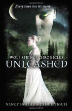 Wolf Springs Chronicles: Unleashed By Nancy Holder