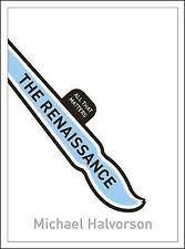 The Renaissance : All That Matters by Michael Halvorson (2014, Paperback)