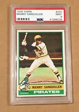 1976 TOPPS #220, MANNY SANGUILLEN, PSA 9 MINT From vending Free Shipping Pirates
