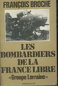 François Broche - Les bombardiers de la France libre - Groupe Lorraine -