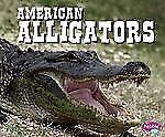 North American Animals Ser.: American Alligators by Steve Potts (2012,...