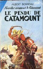 Albert Bonneau - Le pendu de Catamount - Tallandier - EO 1953