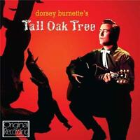 DORSEY BURNETTE -  TALL OAK TREE (NEW SEALED CD) ORIGINAL RECORDING