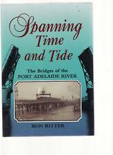 SPANNING TIME & TIDE : BRIDGES  PORT ADELAIDE RIVER - RITTER South Australia bv