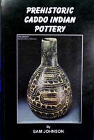 """""""Prehistoric Caddo Indian Pottery Book"""" For Identifying Authentic Prehistoric Po"""