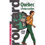 Collectif LE GUIDE DU ROUTARD - QUEBEC ET PROVINCES MARITIMES. Edition 1999-2000