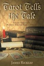 Tarot Tells the Tale: Explore Three Card Readings Through Familiar Stories by J