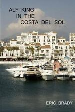Alf King in the Costa Del Sol by Eric Brady (2011, Paperback)