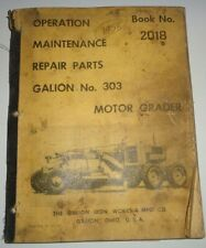 Galion 303 Motor Grader Operators Operation Maintenance & Parts Manual Original!