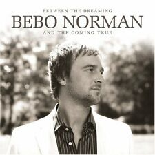 Bebo Norman, Between the Dreaming and the Coming True (CD 2006) **NEW & SEALED**