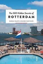 The 500 Hidden Secrets of Rotterdam: no.11 by Saskia Naafs, Guido Van Eijck...