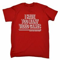 I Have Too Many Video Games Said No One Ever T-SHIRT tee funny birthday gift