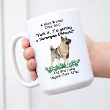 A Wise Woman Once Said Coffee Mug Norwegian Elkhound Grey Gifts For Dog Mom Cup