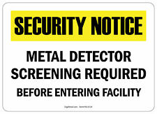 Osha Notice Safety Sign Metal Detector Screening Required Before Entering 10x14