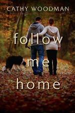 Follow Me Home: A Novel