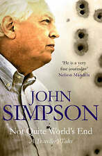 Not Quite World's End: A Traveller's Tales, By Simpson, John,in Used but Accepta