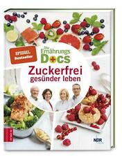 Die Ernährungs-Docs - Zuckerfrei gesünder leben | Matthias Riedl (u. a.) | Buch