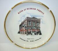 Vintage Advertising Ashtray Oldham Co Bank La Grange & PeWee Valley Kentucky