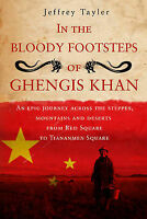 In the Bloody Footsteps of Ghengis Khan: An Epic Journey Across the Steppes, Mou