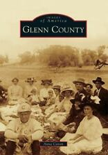 Images of America: Glenn County by Anna Canon (2014, Paperback)