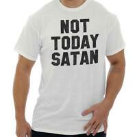 Not Today Satan Christian Funny Attitude Gift Adult Short Sleeve Crewneck Tee