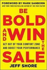 Be Bold and Win the Sale: Get Out of Your Comfort Zone and Boost Your Performanc