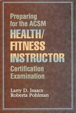 Preparing for the ACSM Health/Fitness Instructor Certification Examination by I