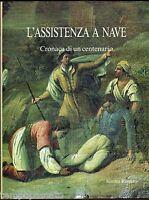 L'ASSISTENZA A NAVE (Brescia). Cronaca di un centenario - VILLA DEI FIORI 1990