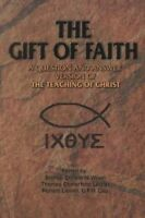 Gift of Faith: A Question and Answer Catechism of the Teaching of Christ, Wuerl,