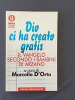 DIO CI HA CREATO GRATIS il vangelo secondo i bambini di Arzano - MARCELLO D'ORTA