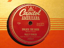 WALLY FOWLER - Unlock the Door /  It's Too Late For Tears  CAPITOL 40027 - 78rpm