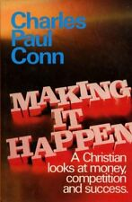 B005U8IP1S Making It Happen : A Christian Looks At Money. Competition and Succe
