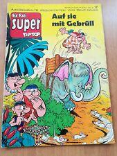 Fix und Foxi super Tip Top. Nr. 17 Auf sie mit Gebrüll  / 1968