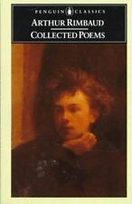 Collected Poems (Rimbaud, Arthur): Parallel Text Edition with Plain Prose Transl